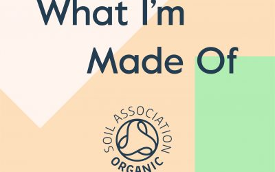 What I'm Made Of – Organic Beauty and Wellbeing Week, 7 – 13th May